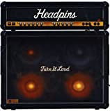 Songtexte von Headpins - Turn It Loud