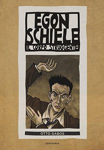 Egon Schiele. Il corpo struggente
