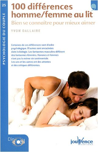 100 differences hommes/femmes au lit : Bien se connaître poour mieux aimer par Yvon Dallaire