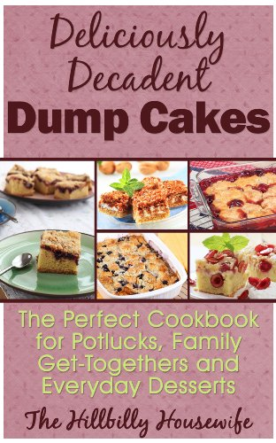 Dump Cake Recipes - Desserts So Easy Even Kids Can Make Them (Hillbilly Housewife Cookbooks Book 8) (English Edition)