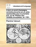 Telecharger Livres A Bon Vin Point D Enseigne Comedie Proverbe En Un Acte Representee Pour La Premiere Fois Sur Le Theatre Des Varietes Amusantes En 1781 (PDF,EPUB,MOBI) gratuits en Francaise