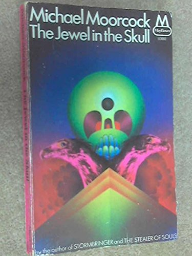 The Jewel in the Skull (History of the Runestaff / Michael Moorcock)