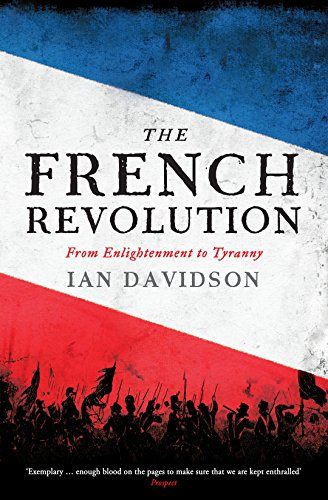 The French Revolution: From Enlightenment to Tyranny: From Enlightment to Tyranny por Ian Davidson