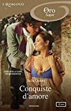 Bridgertons - 4, 5, 6. Conquiste d'amore (I Romanzi Oro): Un uomo da conquistare / A sir Phillip con amore / Amare un libertino (Serie Bridgertons Vol. 2)