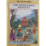 Midsummer Banquet (Tales from Fern Hollow) by John Patience (1997-08-01)