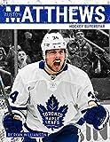 Auston Matthews: Hockey Superstar