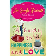 For Single Parents: A Guide on Happiness and Love (English Edition)