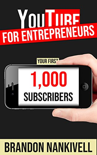 YouTube For Entrepreneurs: Your First 1,000 Subscribers (English Edition)