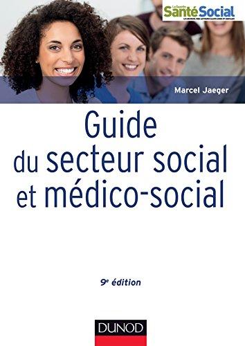 Guide du secteur social et médico-social - 9e éd. : Professions, institutions, concepts (Guides Santé Social)