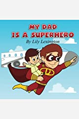 My Dad is a Superhero: Volume 1 Paperback