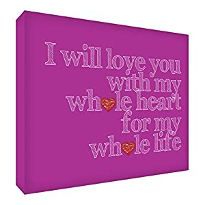 Feel Good Art I Will Love You with My Whole Heart for My Whole Life Gallery Wrapped Box Canvas with Solid Front Panel (30 x 20 cm, Hot Pink)