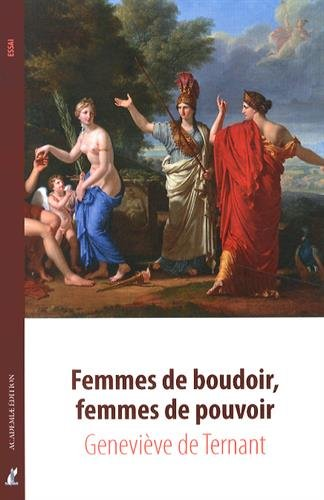 Femmes de boudoir,femmes de pouvoir