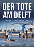 Der Tote am Delft. Ostfrieslandkrimi (Kommissar Steen ermittelt 2) von Alfred Bekker