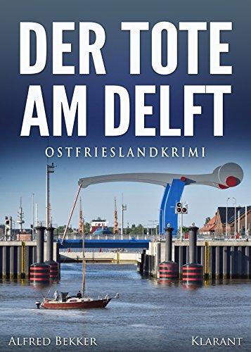 Buchseite und Rezensionen zu 'Der Tote am Delft. Ostfrieslandkrimi (Kommissar Steen ermittelt 2)' von Alfred Bekker