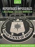 Les lieux secret-défense - Reportages impossibles