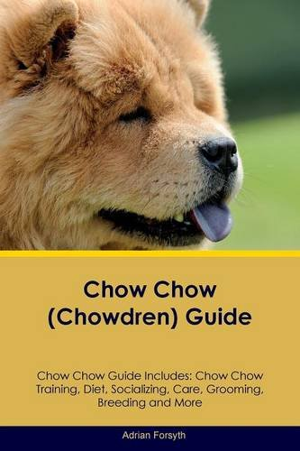 chow-chow-chowdren-guide-chow-chow-guide-includes-chow-chow-training-diet-socializing-care-grooming-