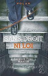 Sans droit ni loi (FLN.POLARS.THR.) (French Edition)