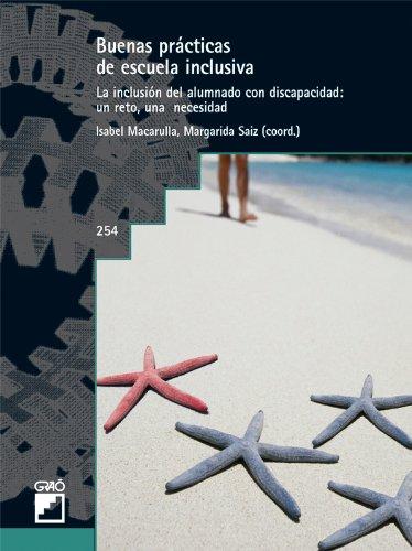 Buenas prácticas de escuela inclusiva La inclusión del alumnado discapacitado: un reto, una necesidad: 255 (Grao - Castellano)