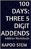 100 Addition Worksheets with Three 5-Digit Addends: Math Practice Workbook (100 Days Math Addition Series)