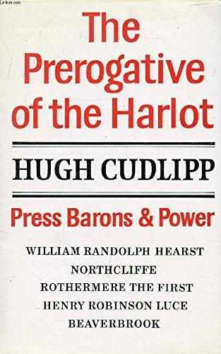 The Prerogative of the Harlot: Press Barons & Power