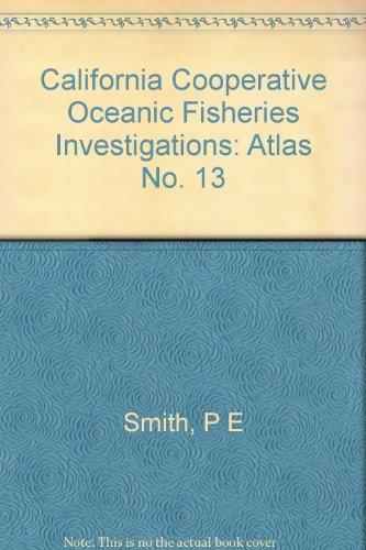 California Cooperative Oceanic Fisheries Investigations: Atlas No. 13 par P E Smith