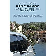 Bis nach Kroatien!: Praktische Erfahrungen einer Familie mit der Elektromobilität.