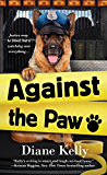 Against the Paw: A Paw Enforcement Novel
