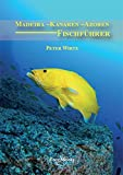Fischführer: Madeira - Kanaren - Azoren