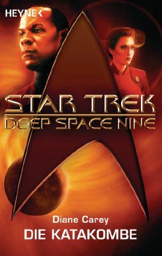 Star Trek - Deep Space Nine: Die Katakombe: Roman