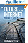 The Future of the Internet--and How t...