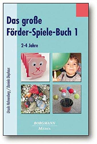 Das große Förder-Spiele-Buch 1: 2-4 Jahre