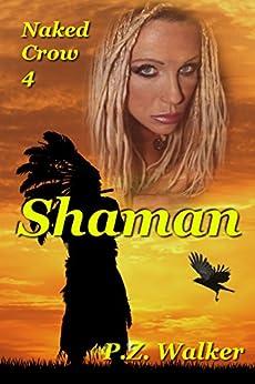 Naked Crow 4 - Shaman (English Edition) di [Walker, P.Z.]