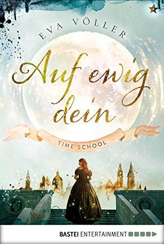 Auf ewig dein: Time School - 18 Für Bücher Teenager