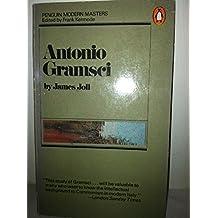 Antonio Gramsci (Modern Masters) by James Joll (1978-11-30)