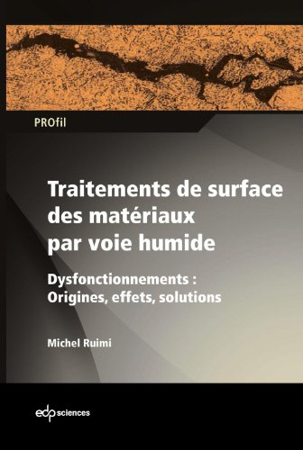Traitements de surface des matériaux par voie humide - Dysfonctionnements : Origines, effets, solutions