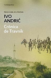Crónica de Travnik par  Ivo Andric