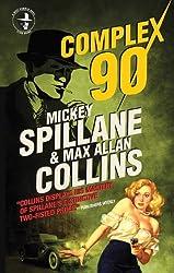 Mike Hammer - Complex 90 (Mike Hammer Novels)