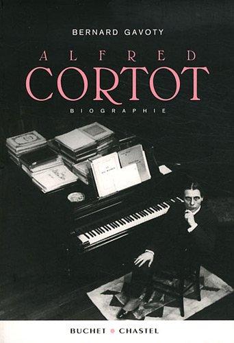 Alfred Cortot par Bernard Gavoty