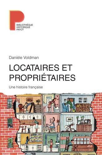 Locataires et propriétaires : Une histoire française XVIIIe-XXIe siècle