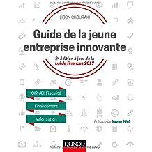 Guide de la jeune entreprise innovante - 2e éd. - CIR, JEI, Fiscalité, Financement, Valorisation