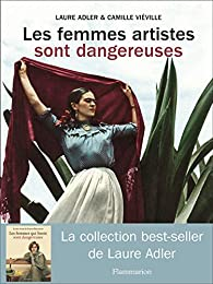 Les femmes artistes sont dangereuses par Laure Adler
