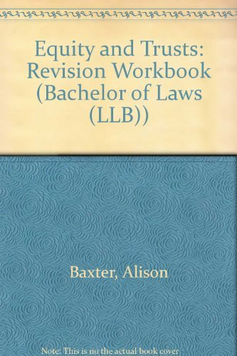 Portada del libro Equity and Trusts: Revision Workbook (Bachelor of Laws (LLB)) by Alison Baxter (1995-09-01)