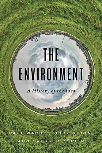 The Environment: A History of the Idea por Paul Warde