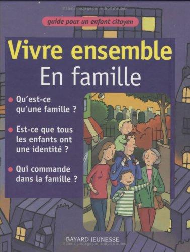 Vivre ensemble : Vivre ensemble en famille