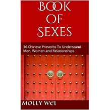 Book of Sexes: 36 Chinese Proverbs To Understand Men, Women and Relationships (English Edition)