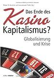 Das Ende des Kasino-Kapitalismus? Globalisierung und Krise