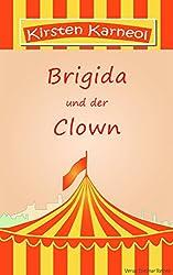 Brigida und der Clown oder die Notwendigkeit der Liebe