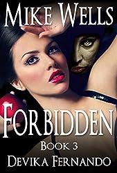 Forbidden, Book 3: A Novel of Love and Betrayal (Forbidden Romantic Thriller Series)