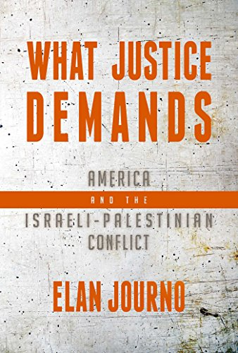 What Justice Demands: America and the Israeli-Palestinian Conflict (Press Friedens Hill)