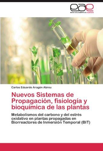 Nuevos Sistemas de Propagación, fisiología y bioquímica de las plantas por Aragón Abreu Carlos Eduardo